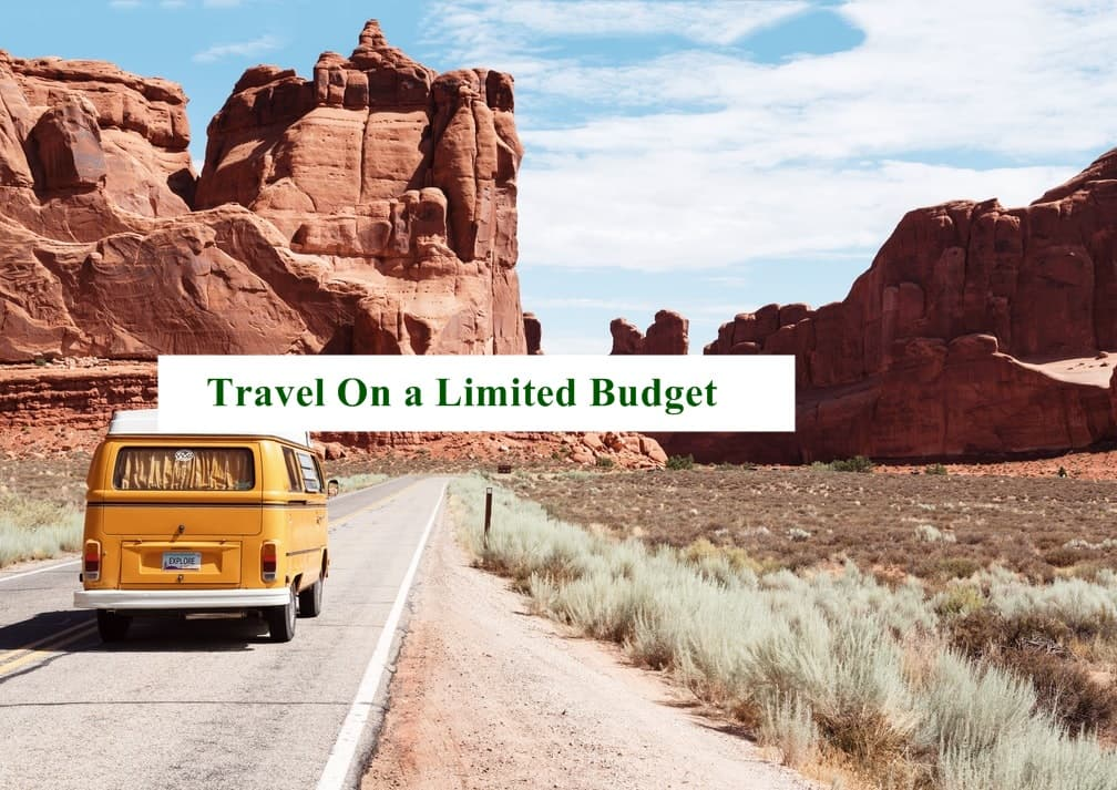 How to Travel on a Very Limited Budget
